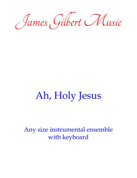 Ah, Holy Jesus (Any size Church Orchestra Series)