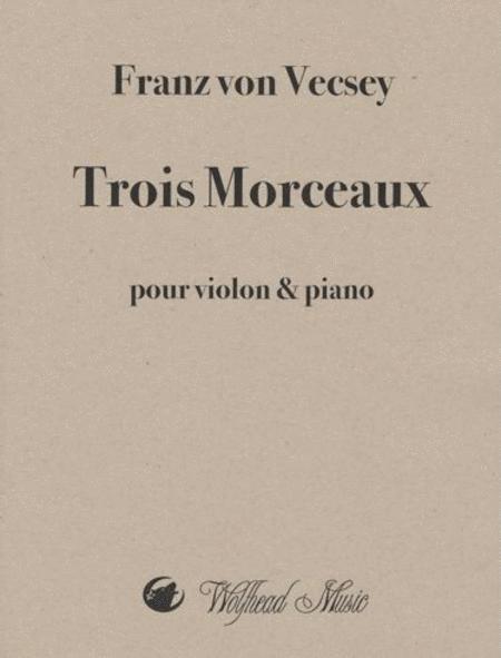 Trois Morceaux (Three Pieces)