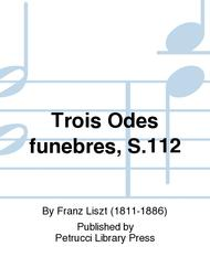 Trois Odes funebres, S.112