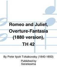 Romeo and Juliet, Overture-Fantasia (1880 version), TH 42