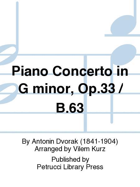Piano Concerto in G minor, Op.33 / B.63