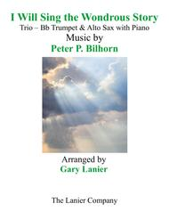 I WILL SING THE WONDROUS STORY (Trio – Bb Trumpet & Alto Sax with Piano and Parts)