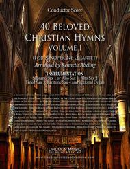 40 Beloved Christian Hymns Volume I (for Saxophone Quartet SATB or AATB and optional Organ)