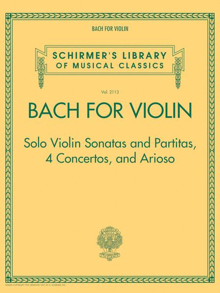 Bach for Violin - Sonatas and Partitas, 4 Concertos, and Arioso