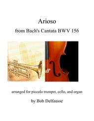Arioso from Bach's Cantata BWV 156, arranged for piccolo trumpet, cello, and organ