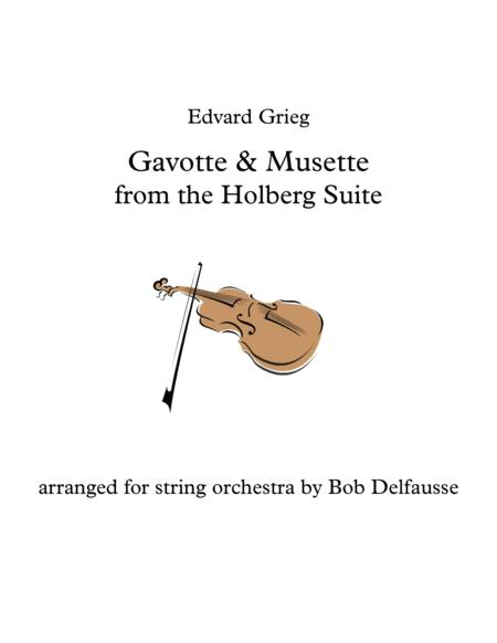 Gavotte and Musette from Grieg's Holberg Suite, for string orchestra