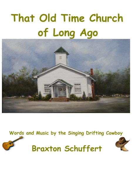That Old Time Church of Long Ago - by Braxton Schuffert, the Singing Drifting Cowboy