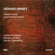 Grisey: Quatre Chants