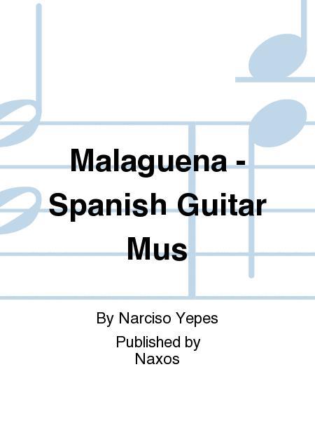 Malaguena - Spanish Guitar Mus