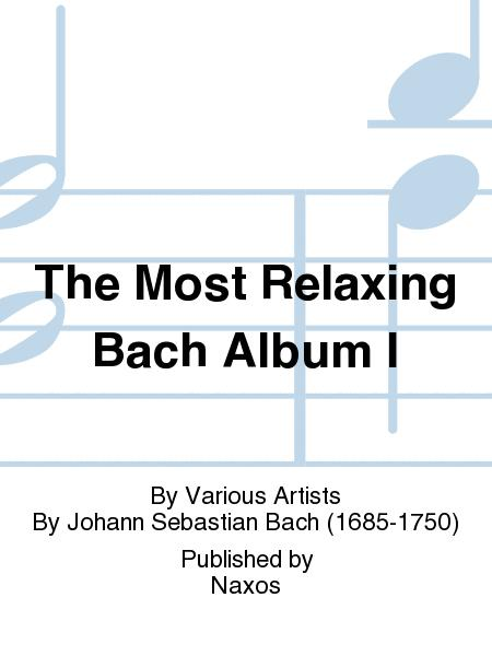 The Most Relaxing Bach Album I