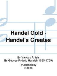 Handel Gold - Handel's Greates