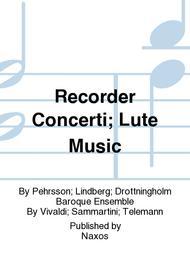 Recorder Concerti; Lute Music