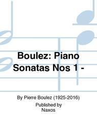 Boulez: Piano Sonatas Nos 1 -