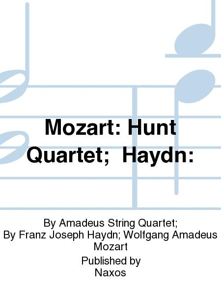 Mozart: Hunt Quartet;  Haydn: