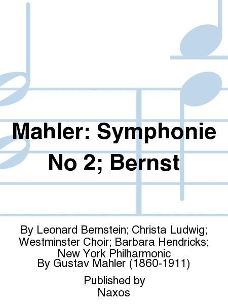 Mahler: Symphonie No 2; Bernst