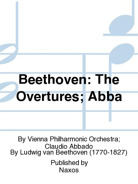 Beethoven: The Overtures; Abba