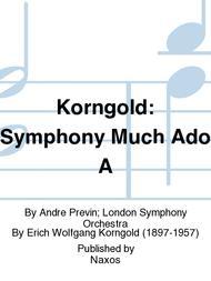 Korngold: Symphony Much Ado A