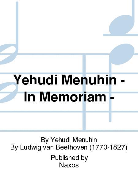 Yehudi Menuhin - In Memoriam -