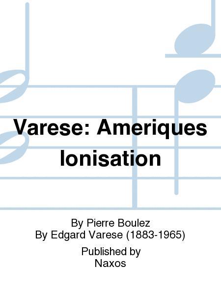 Varese: Ameriques Ionisation