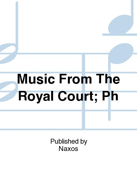 Music From The Royal Court; Ph