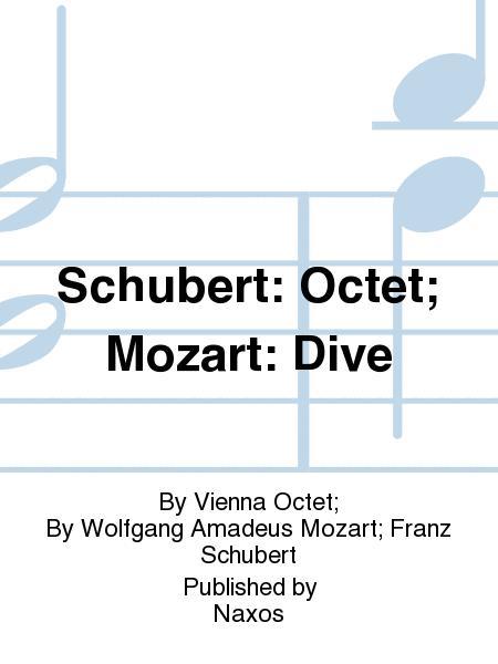 Schubert: Octet;  Mozart: Dive