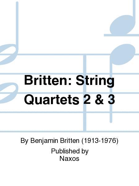 Britten: String Quartets 2 & 3