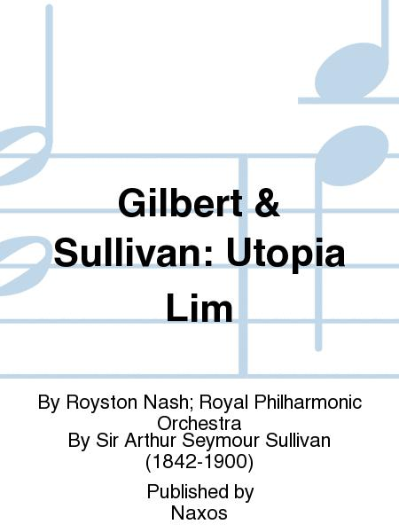 Gilbert & Sullivan: Utopia Lim