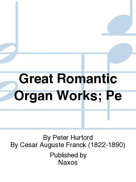 Great Romantic Organ Works; Pe