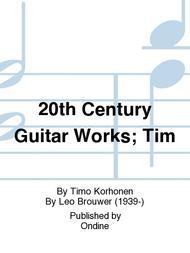 20th Century Guitar Works; Tim
