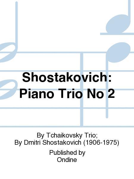 Shostakovich: Piano Trio No 2