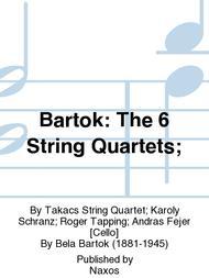 Bartok: The 6 String Quartets;
