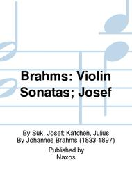 Brahms: Violin Sonatas; Josef