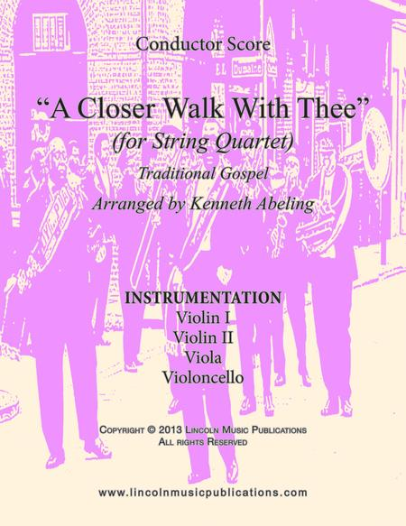 A Closer Walk With Thee (for String Quartet)