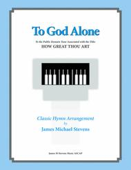 To God Alone (Classic Hymn Piano Arrangement)