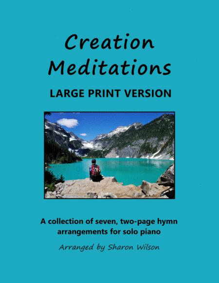Creation Meditations (A Collection of Large Print, Two-page Arrangements for Solo Piano)