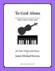Download To God Alone (Classic Violin Hymn Arrangement