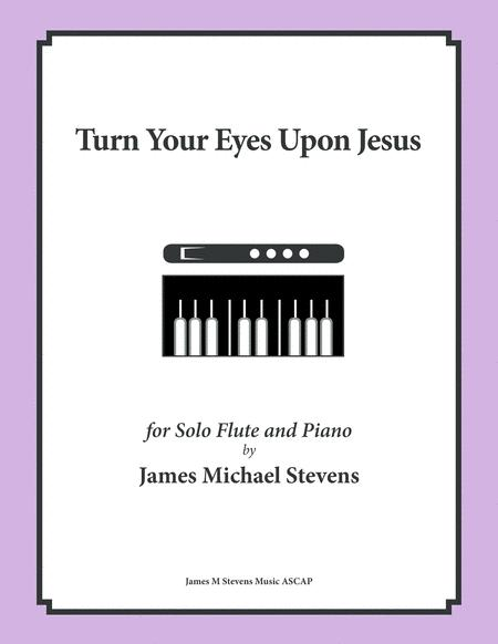 Download Turn Your Eyes Upon Jesus - Solo Flute Sheet Music By Helen ...
