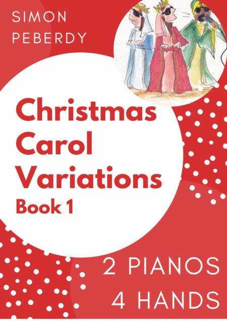 Christmas Carol Variations for 2 pianos, 4 hands (Complete Collection of 10) by Simon Peberdy