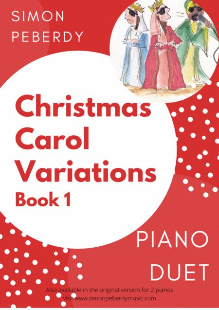 Christmas Carol Variations for piano duet (Collection of 10 different carols) by Simon Peberdy