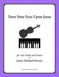 Turn Your Eyes Upon Jesus - Solo Violin