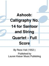 Ashoob: Calligraphy No. 14 for Santoor and String Quartet - Full Score