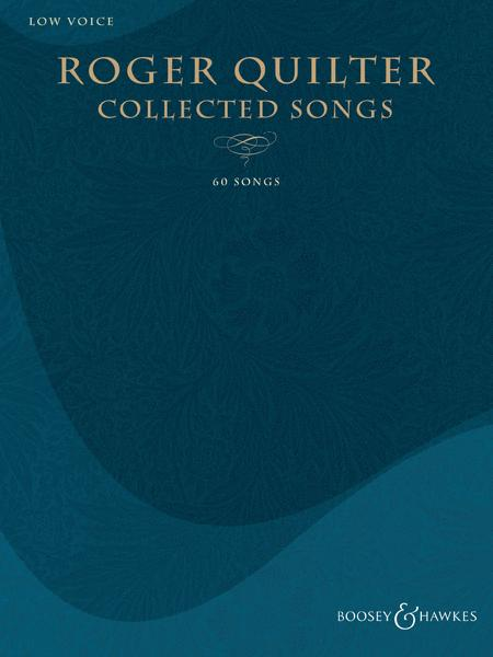 Roger Quilter - Collected Songs