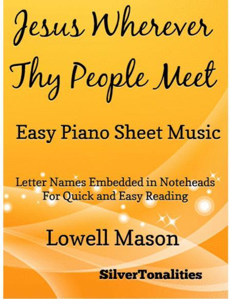Jesus Wherever Thy People Meet Easy Piano Sheet Music