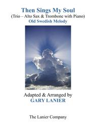 THEN SINGS MY SOUL (Trio – Alto Sax & Trombone with Piano and Parts)