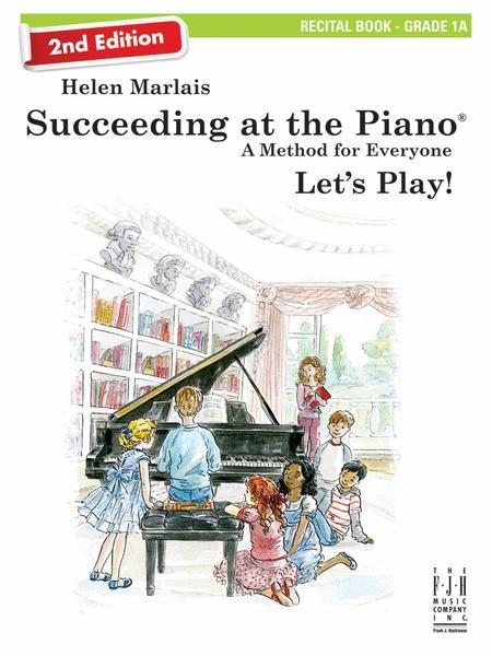 Succeeding at the Piano, Recital Book 1A