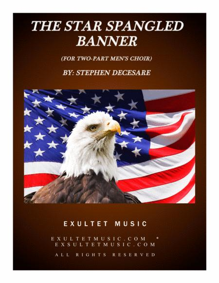 The Star Spangled Banner (for Two-Part Men's Chorus)