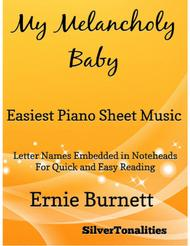 My Melancholy Baby Easiest Piano Sheet Music