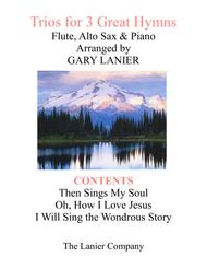 Trios for 3 GREAT HYMNS (Flute & Alto Sax with Piano and Parts)