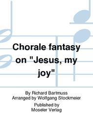 Chorale fantasy on Jesus, my joy