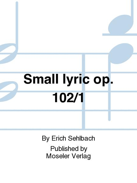 Small lyric op. 102/1